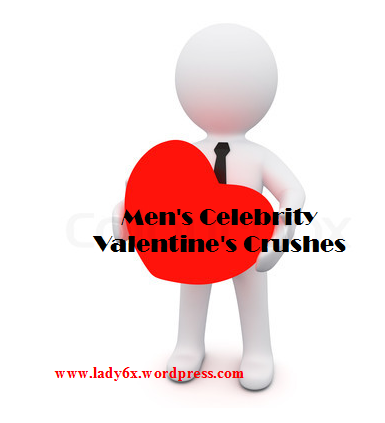 Men's Celebrity Crush List 1 – 5 (The Valentines Selection)